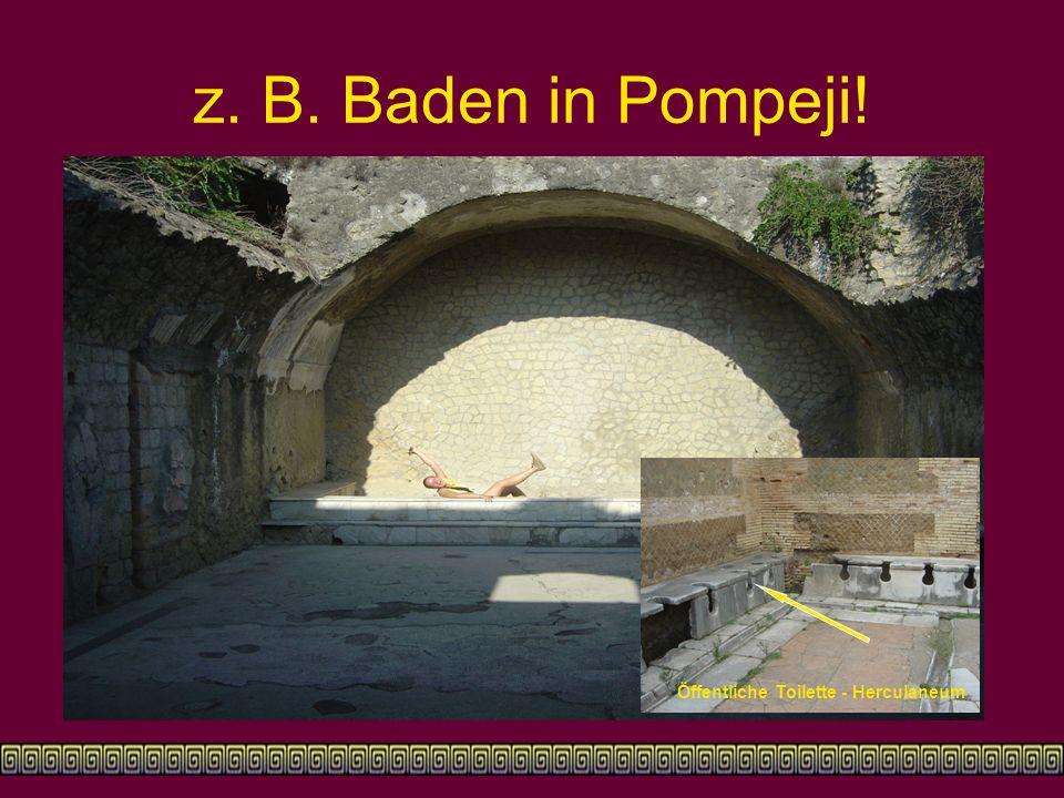 z. B. Baden in Pompeji! Öffentliche Toilette - Herculaneum