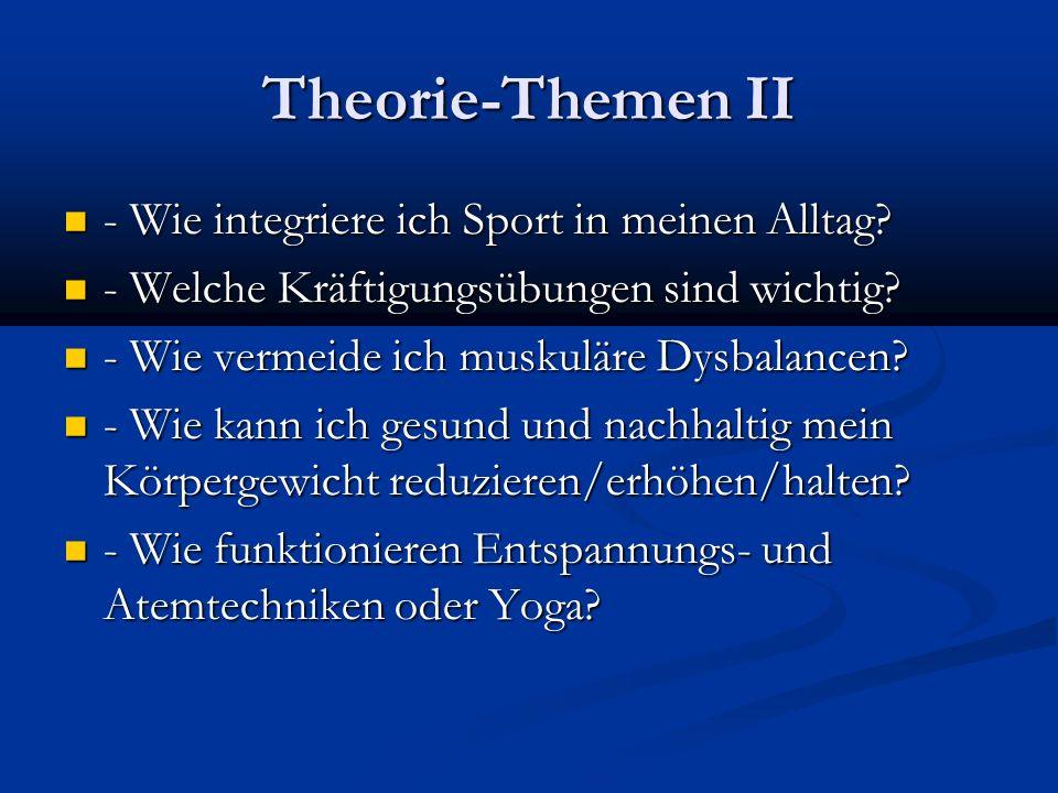 Theorie-Themen II - Wie integriere ich Sport in meinen Alltag? - Wie integriere ich Sport in meinen Alltag? - Welche Kräftigungsübungen sind wichtig?