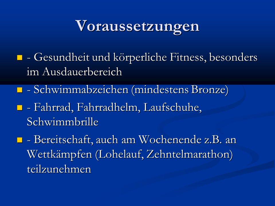 Voraussetzungen - Gesundheit und körperliche Fitness, besonders im Ausdauerbereich - Gesundheit und körperliche Fitness, besonders im Ausdauerbereich