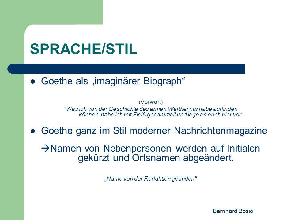 Bernhard Bosio SPRACHE/STIL Goethe als imaginärer Biograph (Vorwort)