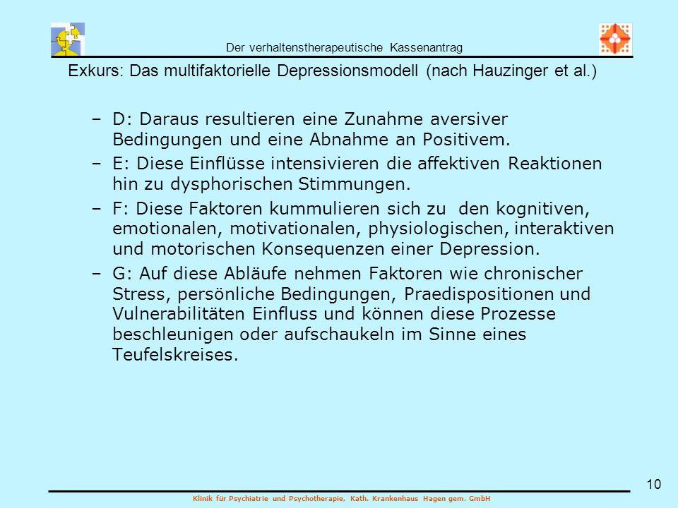 Der verhaltenstherapeutische Kassenantrag Klinik für Psychiatrie und Psychotherapie, Kath. Krankenhaus Hagen gem. GmbH 10 –D: Daraus resultieren eine