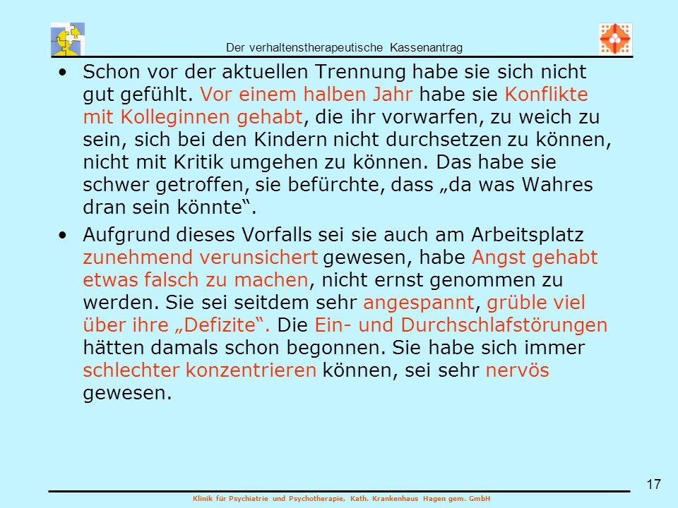 Der verhaltenstherapeutische Kassenantrag Klinik für Psychiatrie und Psychotherapie, Kath. Krankenhaus Hagen gem. GmbH 17 Schon vor der aktuellen Tren