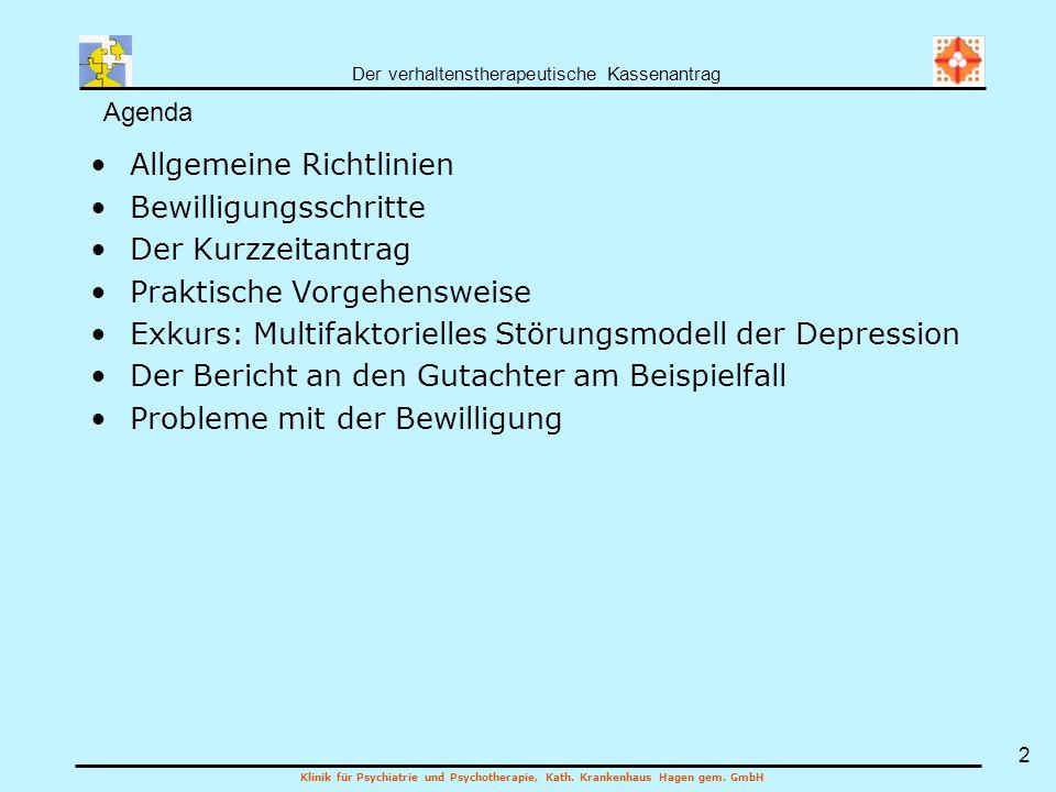 Klinik für Psychiatrie und Psychotherapie, Kath. Krankenhaus Hagen gem. GmbH 2 Allgemeine Richtlinien Bewilligungsschritte Der Kurzzeitantrag Praktisc