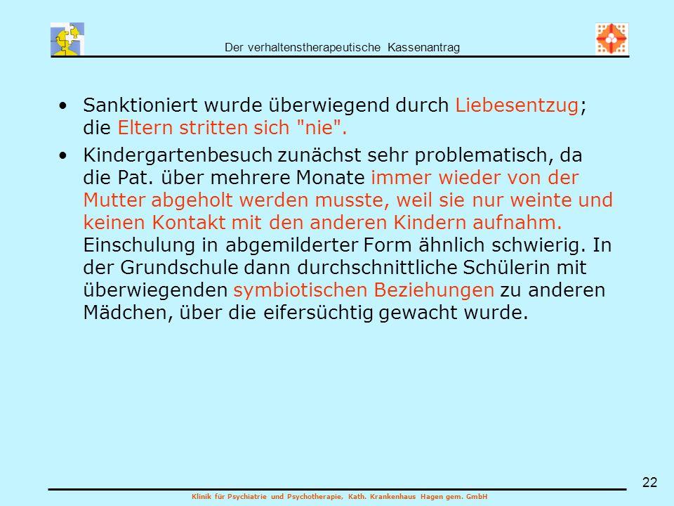 Der verhaltenstherapeutische Kassenantrag Klinik für Psychiatrie und Psychotherapie, Kath. Krankenhaus Hagen gem. GmbH 22 Sanktioniert wurde überwiege