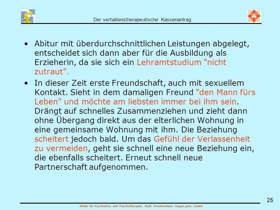 Der verhaltenstherapeutische Kassenantrag Klinik für Psychiatrie und Psychotherapie, Kath. Krankenhaus Hagen gem. GmbH 25 Abitur mit überdurchschnittl