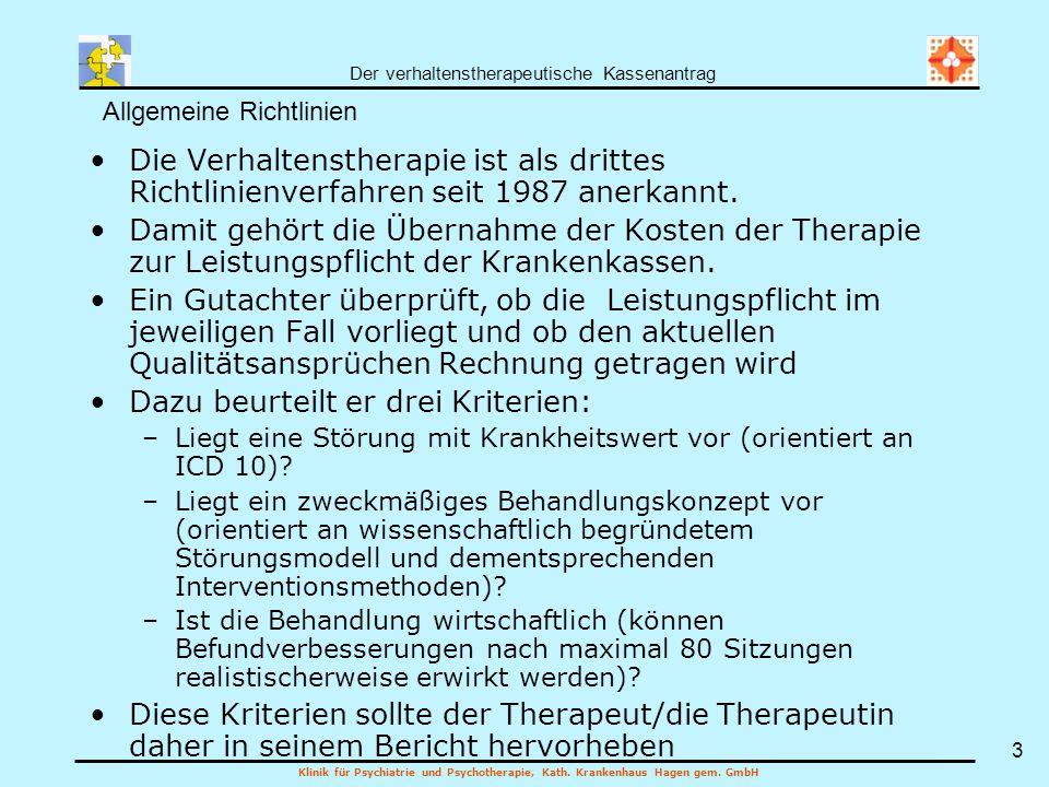 Der verhaltenstherapeutische Kassenantrag Klinik für Psychiatrie und Psychotherapie, Kath. Krankenhaus Hagen gem. GmbH 3 Die Verhaltenstherapie ist al