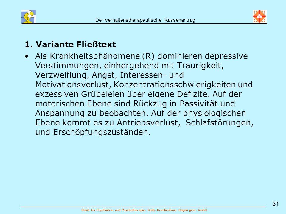 Der verhaltenstherapeutische Kassenantrag Klinik für Psychiatrie und Psychotherapie, Kath. Krankenhaus Hagen gem. GmbH 31 1. Variante Fließtext Als Kr
