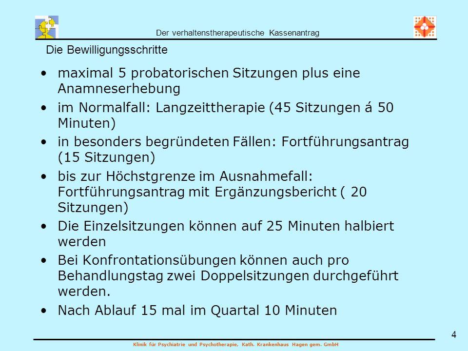 Der verhaltenstherapeutische Kassenantrag Klinik für Psychiatrie und Psychotherapie, Kath. Krankenhaus Hagen gem. GmbH 4 maximal 5 probatorischen Sitz