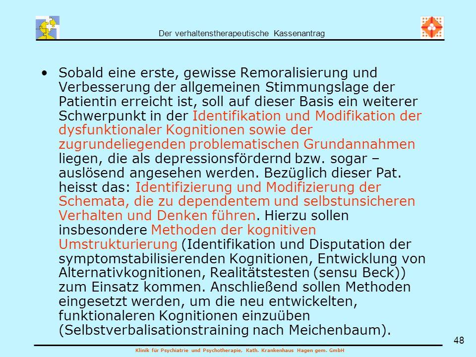 Der verhaltenstherapeutische Kassenantrag Klinik für Psychiatrie und Psychotherapie, Kath. Krankenhaus Hagen gem. GmbH 48 Sobald eine erste, gewisse R