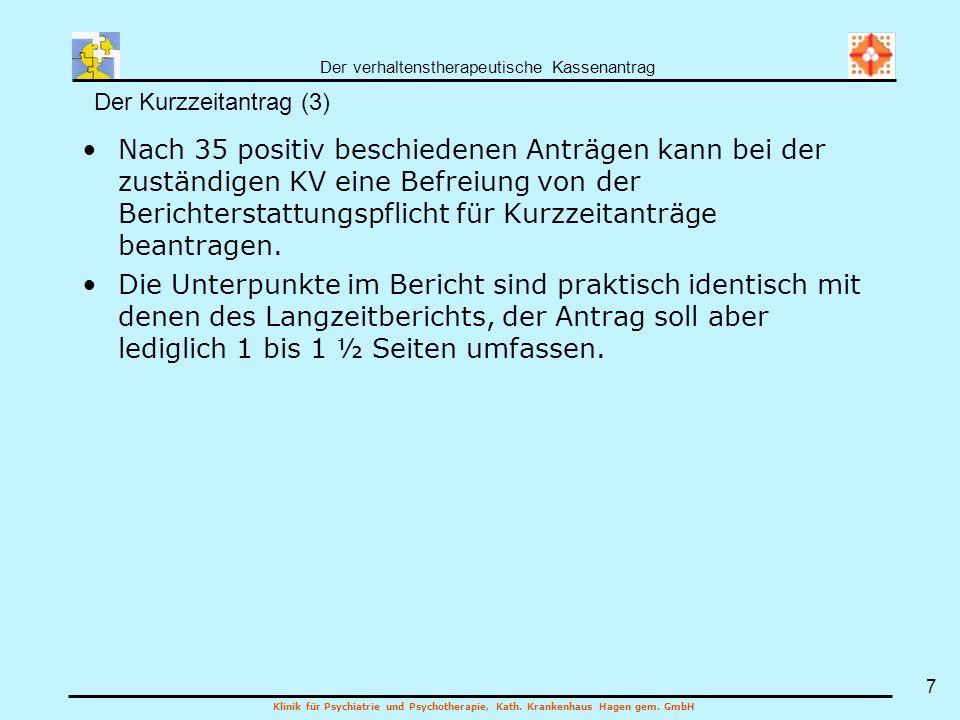Der verhaltenstherapeutische Kassenantrag Klinik für Psychiatrie und Psychotherapie, Kath. Krankenhaus Hagen gem. GmbH 7 Nach 35 positiv beschiedenen