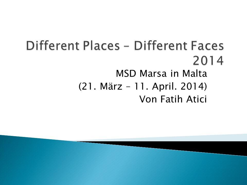 MSD Marsa in Malta (21. März – 11. April. 2014) Von Fatih Atici