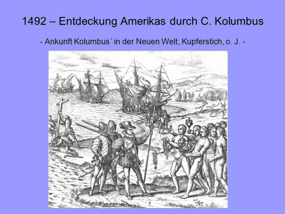 1492 – Entdeckung Amerikas durch C. Kolumbus - Ankunft Kolumbus´ in der Neuen Welt, Kupferstich, o. J. -