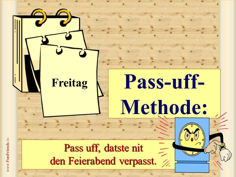 FunFriends www.FunFriends.de Robinson- Methode: Warten auf Freitag... Donnerstag