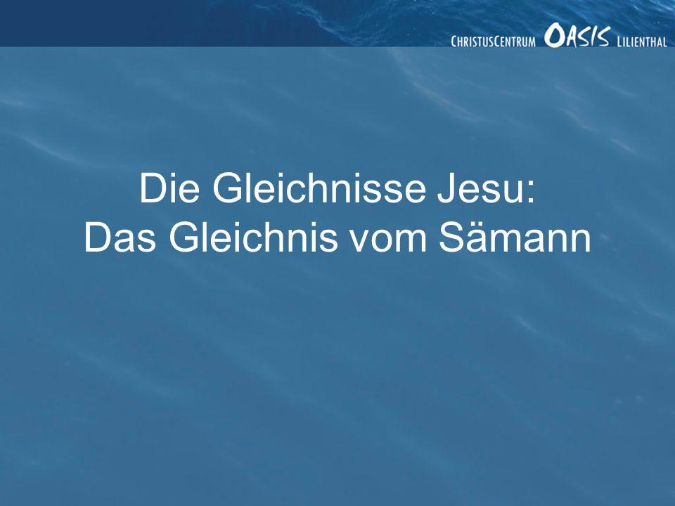 Die Gleichnisse Jesu: Das Gleichnis vom Sämann