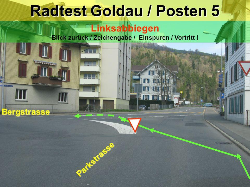 Radtest Goldau / Posten 5 Rechtsabbiegen Blickkontakt / Zeichengabe! Trottoir Parkstrasse Achtung Fussgänger haben Vortritt