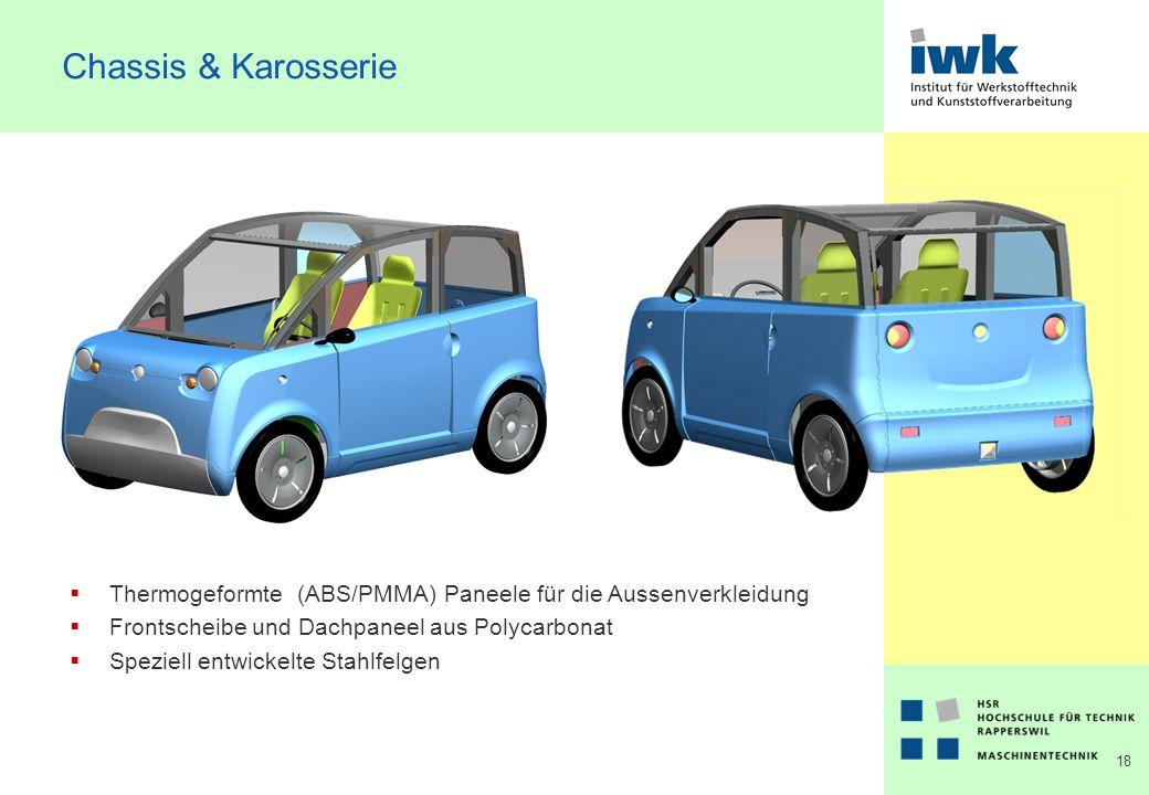 18 Chassis & Karosserie Thermogeformte (ABS/PMMA) Paneele für die Aussenverkleidung Frontscheibe und Dachpaneel aus Polycarbonat Speziell entwickelte Stahlfelgen