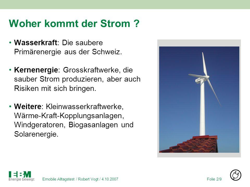 Folie 2/9Emobile Alltagstest / Robert Vogt / 4.10.2007 Woher kommt der Strom .