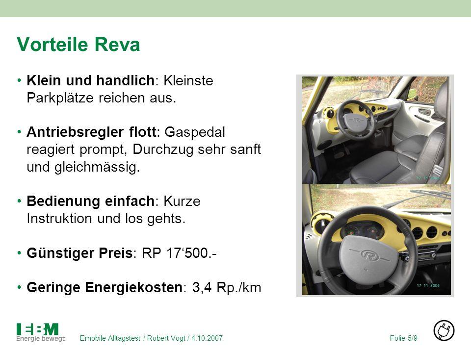 Folie 5/9Emobile Alltagstest / Robert Vogt / 4.10.2007 Vorteile Reva Klein und handlich: Kleinste Parkplätze reichen aus.
