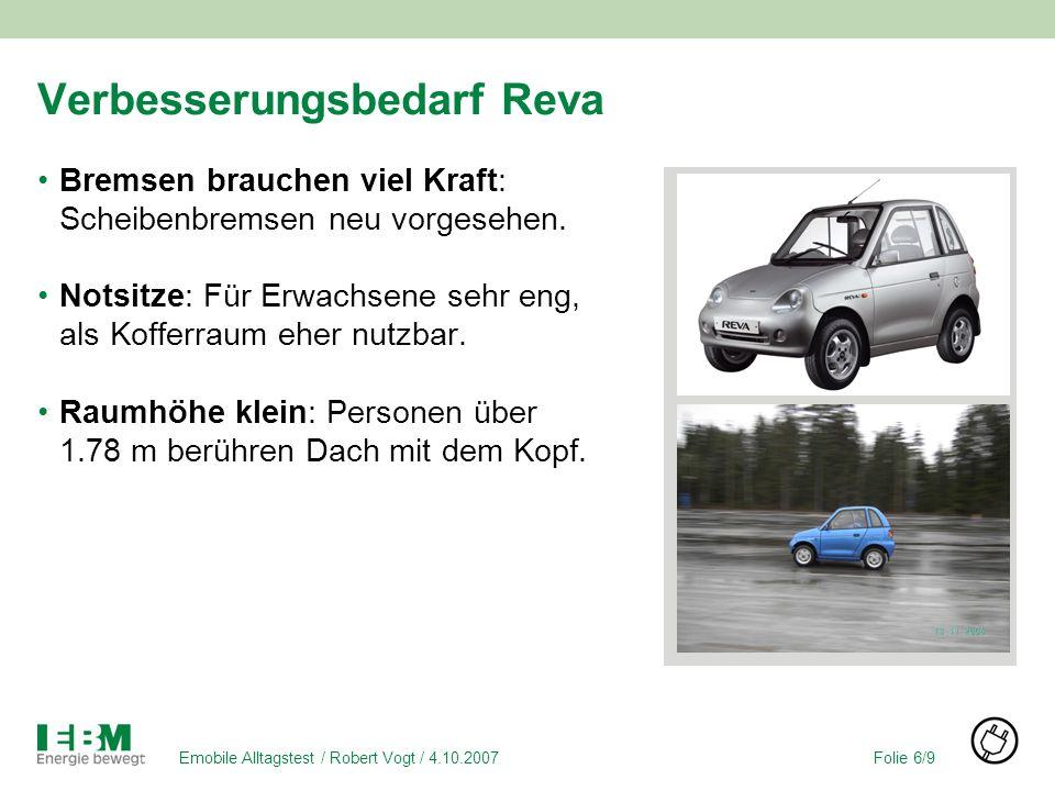 Folie 6/9Emobile Alltagstest / Robert Vogt / 4.10.2007 Verbesserungsbedarf Reva Bremsen brauchen viel Kraft: Scheibenbremsen neu vorgesehen.