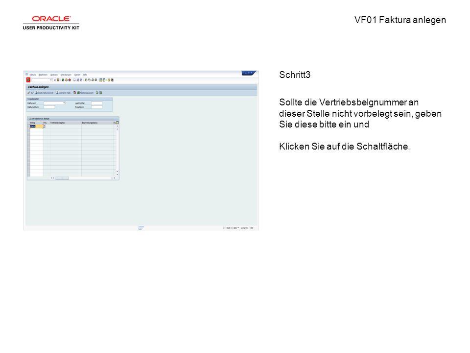 VF01 Faktura anlegen Schritt3 Sollte die Vertriebsbelgnummer an dieser Stelle nicht vorbelegt sein, geben Sie diese bitte ein und Klicken Sie auf die Schaltfläche.