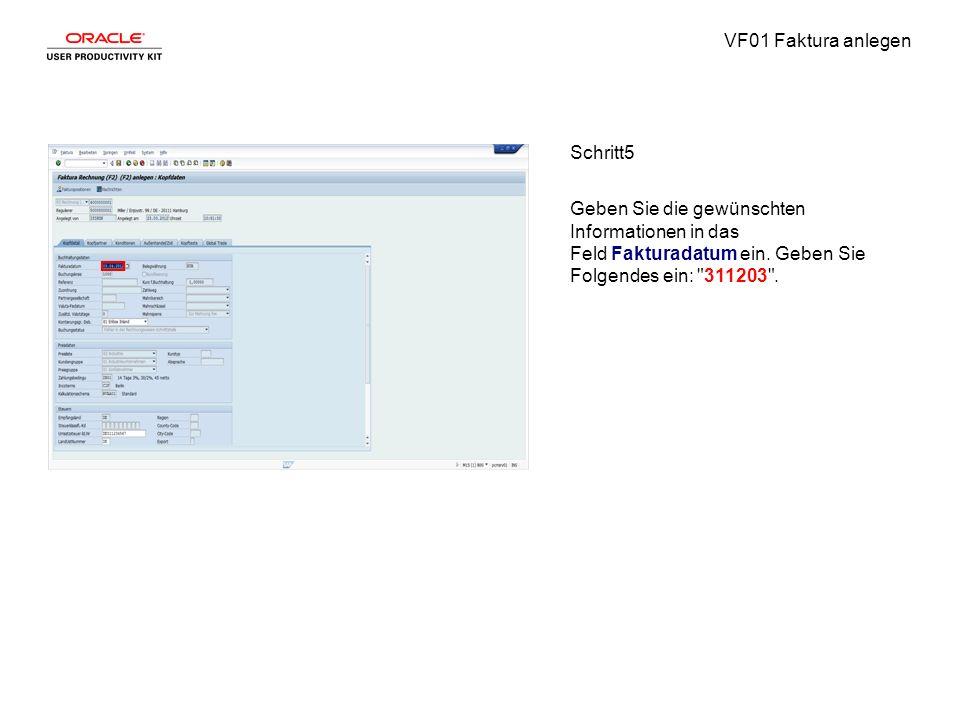 VF01 Faktura anlegen Schritt5 Geben Sie die gewünschten Informationen in das Feld Fakturadatum ein.