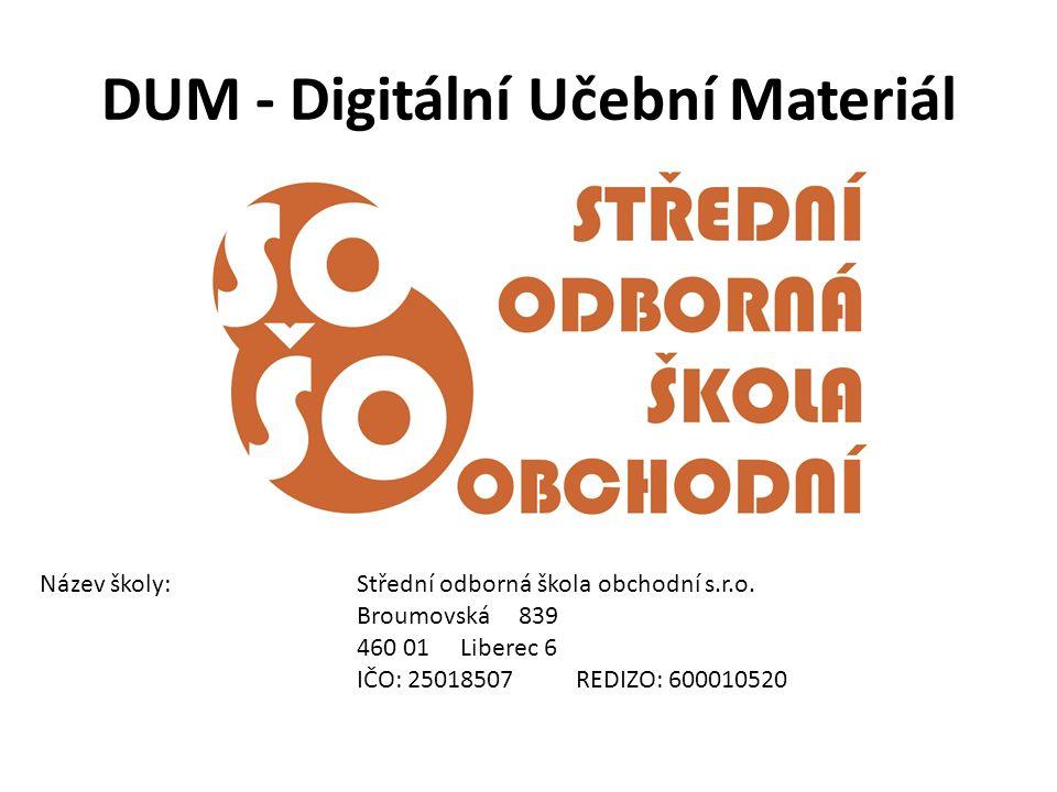 DUM - Digitální Učební Materiál Název školy:Střední odborná škola obchodní s.r.o.
