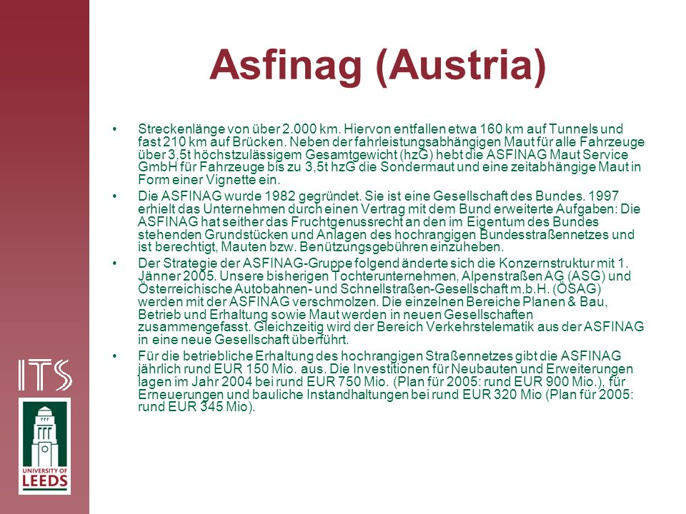 Asfinag (Austria) Streckenlänge von über 2.000 km.