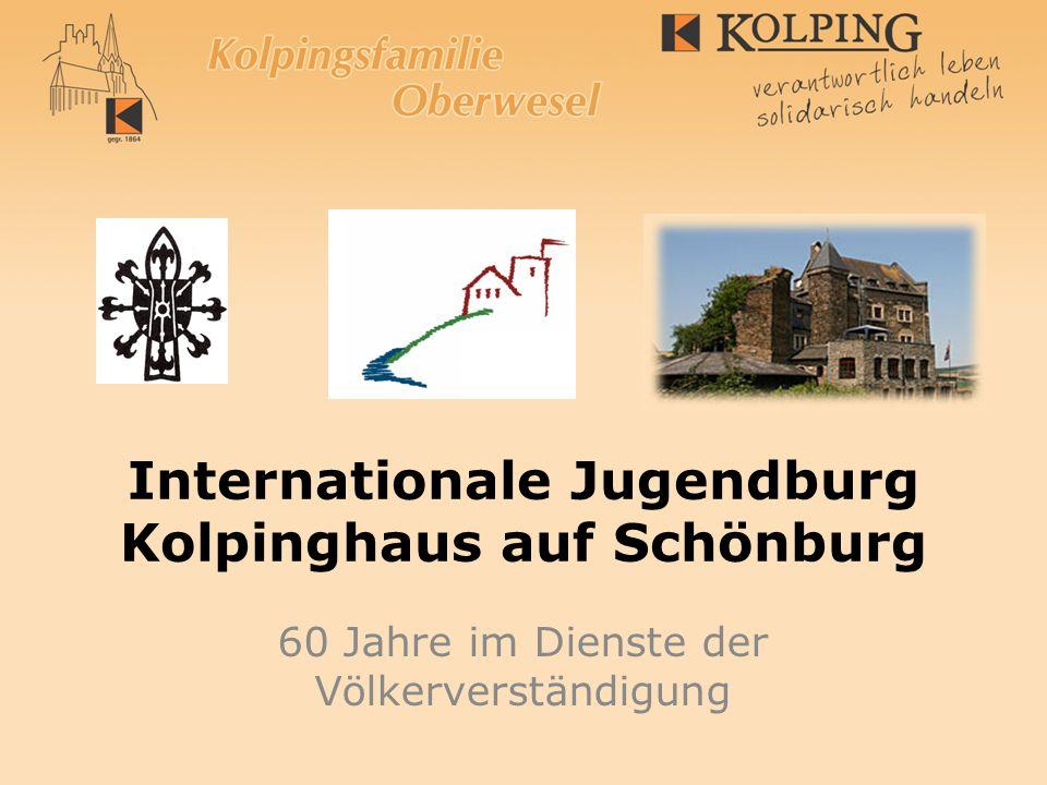 Internationale Jugendburg Kolpinghaus auf Schönburg 60 Jahre im Dienste der Völkerverständigung