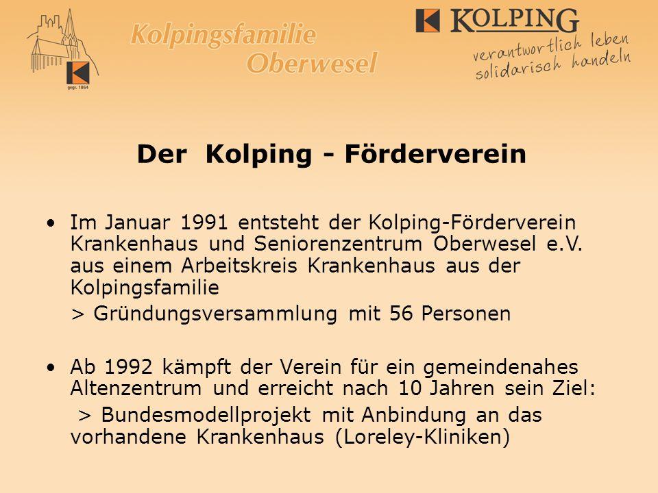 Im Januar 1991 entsteht der Kolping-Förderverein Krankenhaus und Seniorenzentrum Oberwesel e.V. aus einem Arbeitskreis Krankenhaus aus der Kolpingsfam