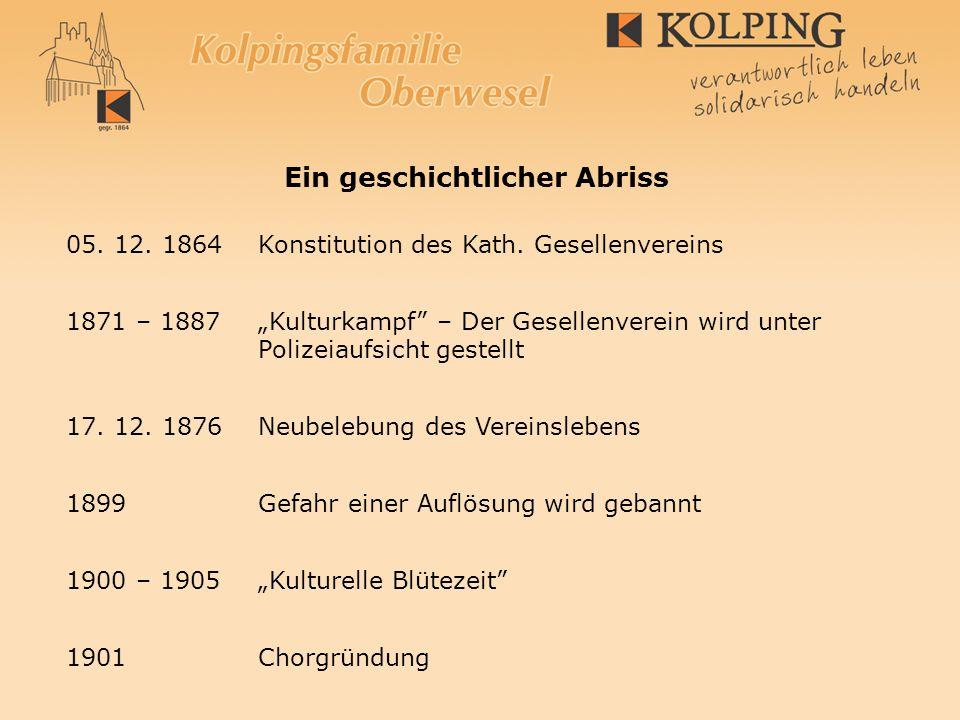 05. 12. 1864Konstitution des Kath. Gesellenvereins 1871 – 1887Kulturkampf – Der Gesellenverein wird unter Polizeiaufsicht gestellt 17. 12. 1876Neubele