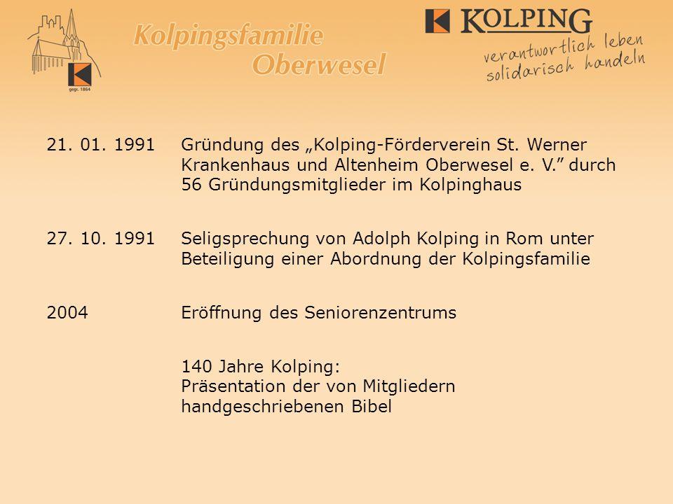 21. 01. 1991Gründung des Kolping-Förderverein St. Werner Krankenhaus und Altenheim Oberwesel e. V. durch 56 Gründungsmitglieder im Kolpinghaus 27. 10.