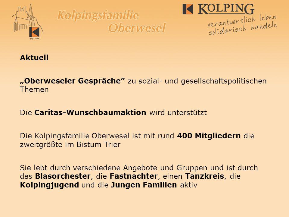 Aktuell Oberweseler Gespräche zu sozial- und gesellschaftspolitischen Themen Die Caritas-Wunschbaumaktion wird unterstützt Die Kolpingsfamilie Oberwes