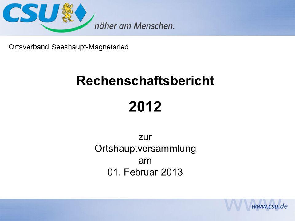 Ortsverband Seeshaupt-Magnetsried Rechenschaftsbericht 2012 zur Ortshauptversammlung am 01.