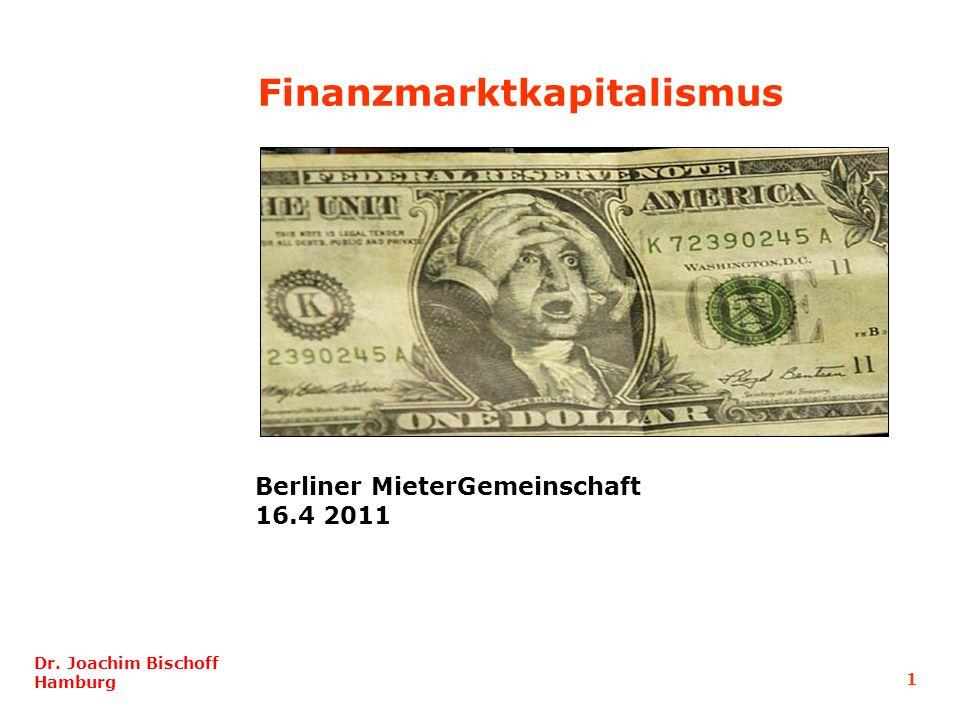 1 Dr. Joachim Bischoff Hamburg Finanzmarktkapitalismus Berliner MieterGemeinschaft 16.4 2011