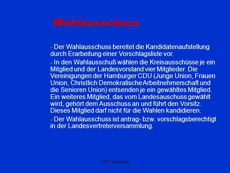 CDU Hamburg Wahlausschuss Der Wahlausschuss bereitet die Kandidatenaufstellung durch Erarbeitung einer Vorschlagsliste vor. In den Wahlausschuß wählen