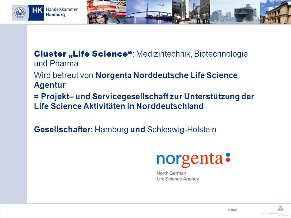 Datum Cluster Life Science : Medizintechnik, Biotechnologie und Pharma Wird betreut von Norgenta Norddeutsche Life Science Agentur = Projekt– und Serv