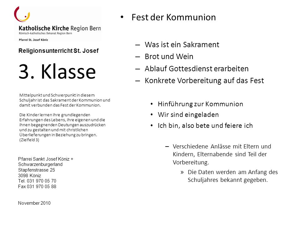 Pfarrei Sankt Josef Köniz + Schwarzenburgerland Stapfenstrasse 25 3098 Köniz Tel. 031 970 05 70 Fax 031 970 05 88 November 2010 Religionsunterricht St