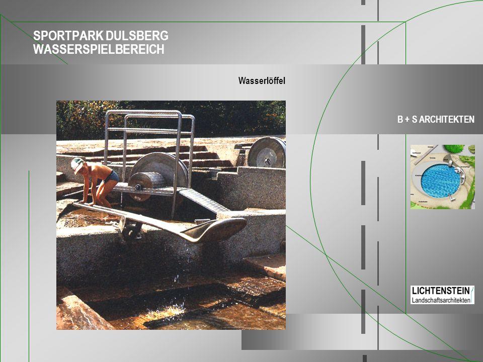 SPORTPARK DULSBERG WASSERSPIELBEREICH B + S ARCHITEKTEN Wasserlöffel
