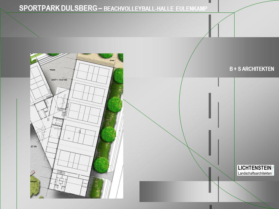 SPORTPARK DULSBERG – BEACHVOLLEYBALL-HALLE EULENKAMP B + S ARCHITEKTEN
