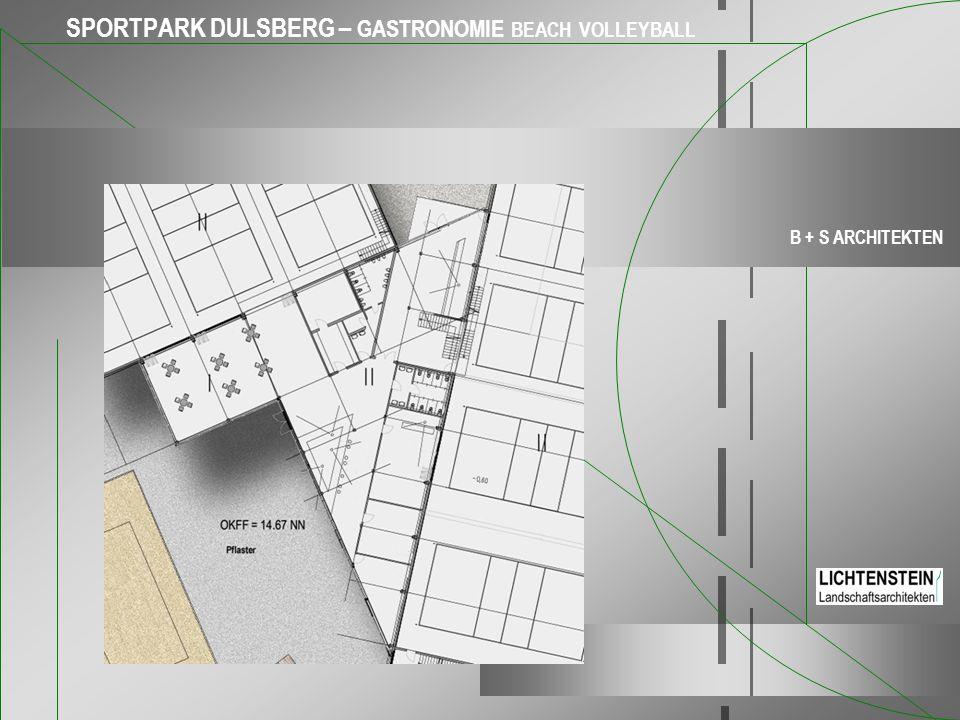 SPORTPARK DULSBERG – GASTRONOMIE BEACH VOLLEYBALL B + S ARCHITEKTEN