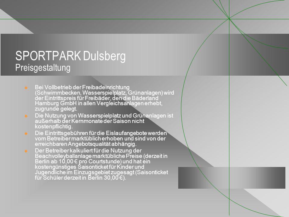 SPORTPARK Dulsberg Preisgestaltung Bei Vollbetrieb der Freibadeinrichtung (Schwimmbecken, Wasserspielplatz, Grünanlagen) wird der Eintrittspreis für F