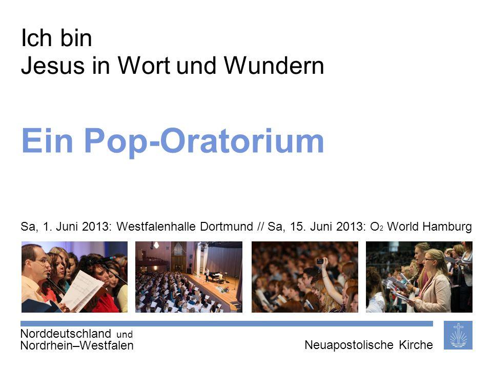 Seite 1 von X Neuapostolische Kirche International Ein Pop-Oratorium Ich bin Jesus in Wort und Wundern Neuapostolische Kirche Nordrhein–Westfalen Norddeutschland und Sa, 1.