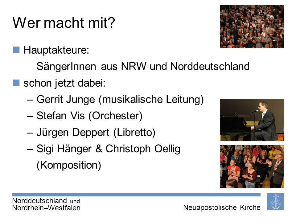 Seite 4 von X Neuapostolische Kirche International Thema | 20.01.2011 | Wer macht mit? Hauptakteure: SängerInnen aus NRW und Norddeutschland schon jet
