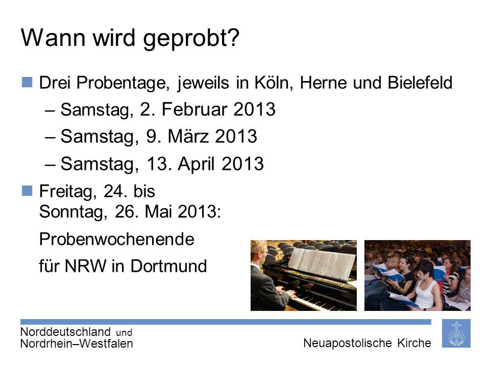 Seite 8 von X Neuapostolische Kirche International Thema | 20.01.2011 | Wann wird geprobt? Drei Probentage, jeweils in Köln, Herne und Bielefeld –Sams