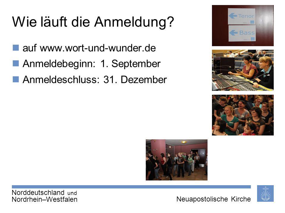 Seite 9 von X Neuapostolische Kirche International Thema | 20.01.2011 | Wie läuft die Anmeldung? auf www.wort-und-wunder.de Anmeldebeginn: 1. Septembe