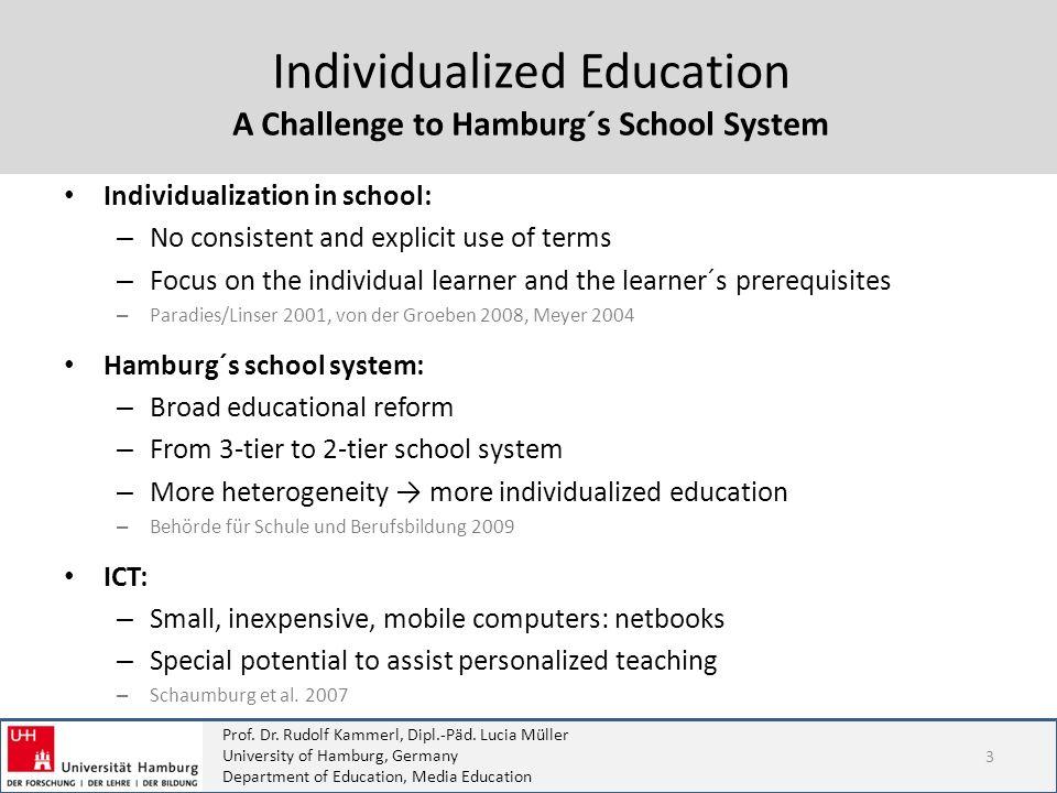 Prof. Dr. Rudolf Kammerl, Dipl.-Päd. Lucia Müller University of Hamburg, Germany Department of Education, Media Education 3 Individualization in schoo