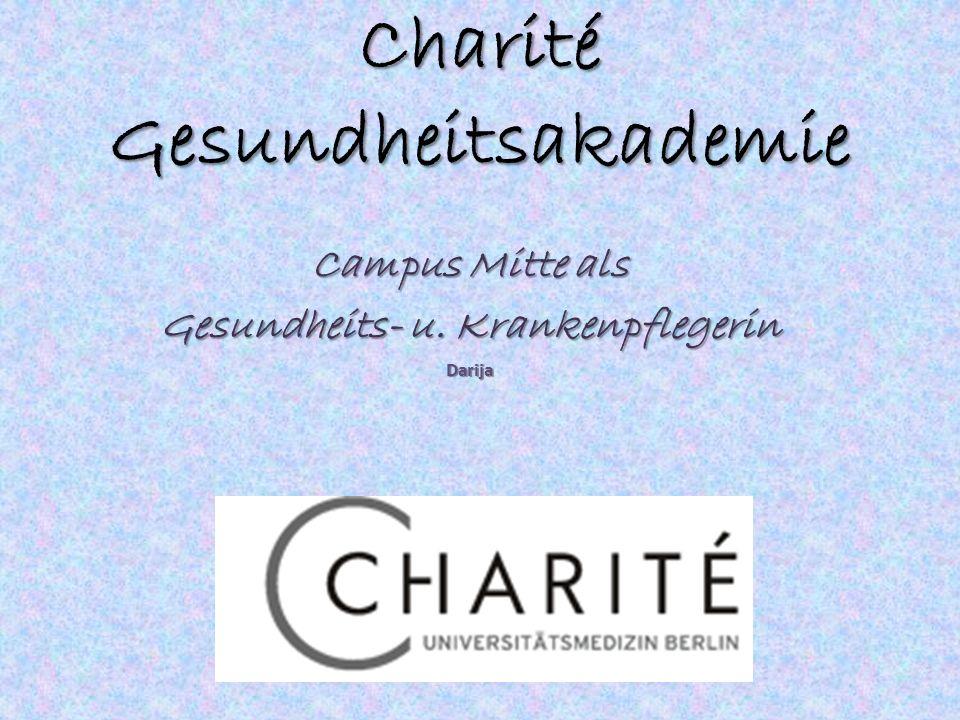 Charité Gesundheitsakademie Campus Mitte als Gesundheits- u. Krankenpflegerin Darija