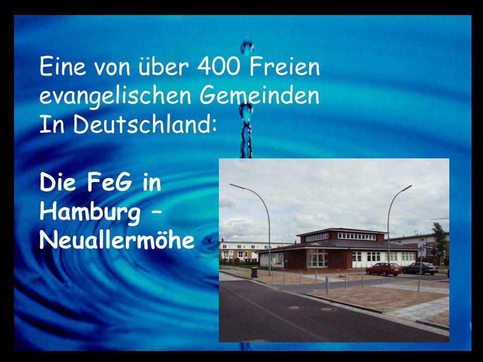 Eine von über 400 Freien evangelischen Gemeinden In Deutschland: Die FeG in Hamburg – Neuallermöhe