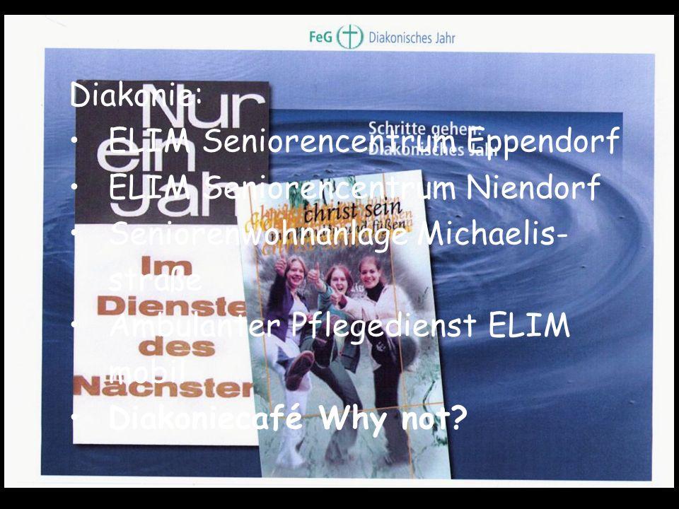 Diakonie: ELIM Seniorencentrum Eppendorf ELIM Seniorencentrum Niendorf Seniorenwohnanlage Michaelis- straße Ambulanter Pflegedienst ELIM mobil Diakoniecafé Why not?