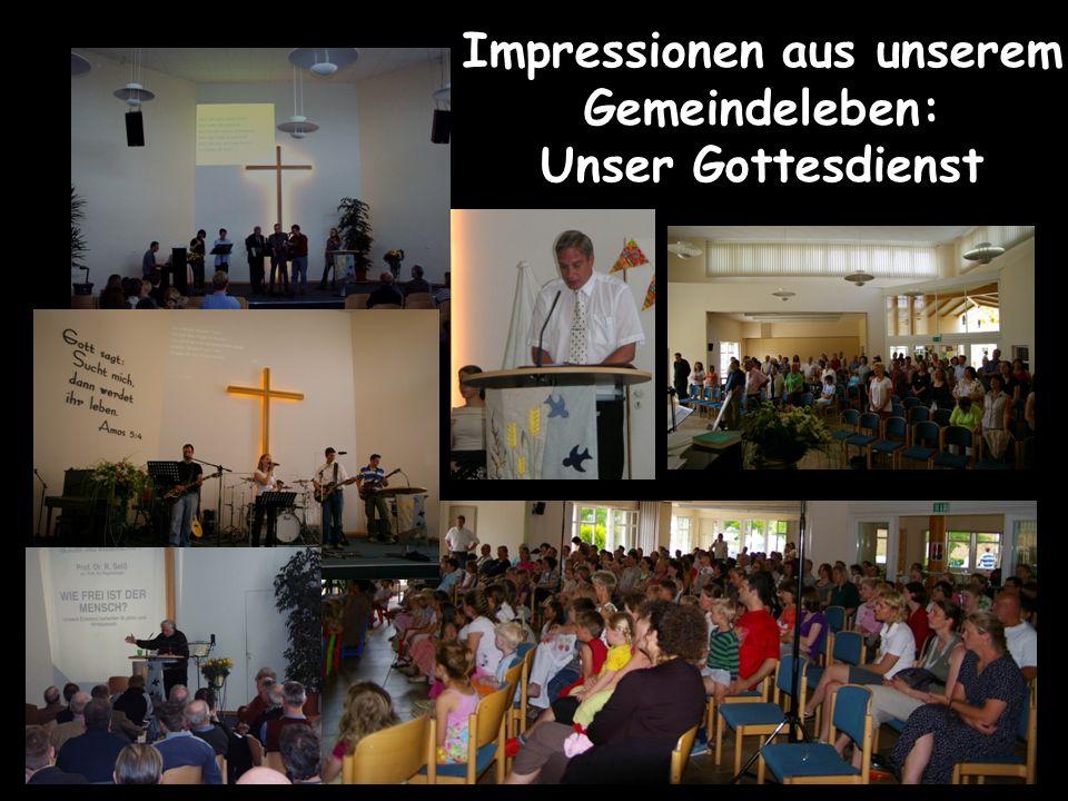 Impressionen aus unserem Gemeindeleben: Unser Gottesdienst